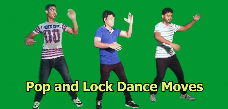 Locking and Popping dance moves
